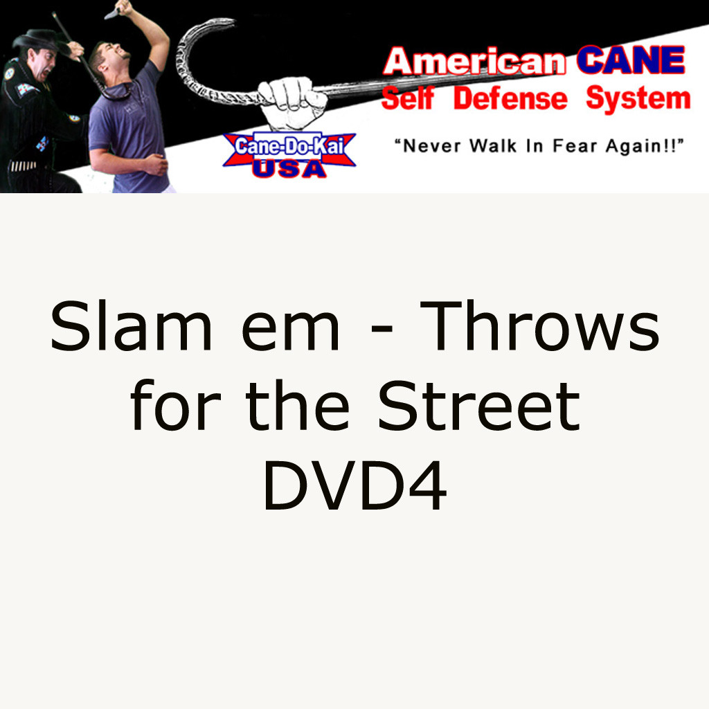 DVD 4, Cane Self Defense DVD, Slam'em! Cane Throws for the Street