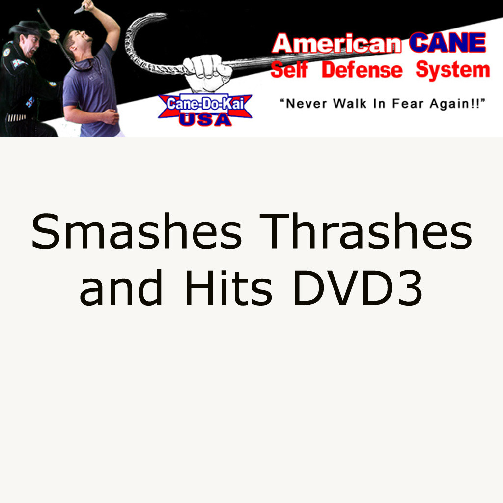 DVD3, Cane Self Defense DVD – Smashes Thrashes and Hits