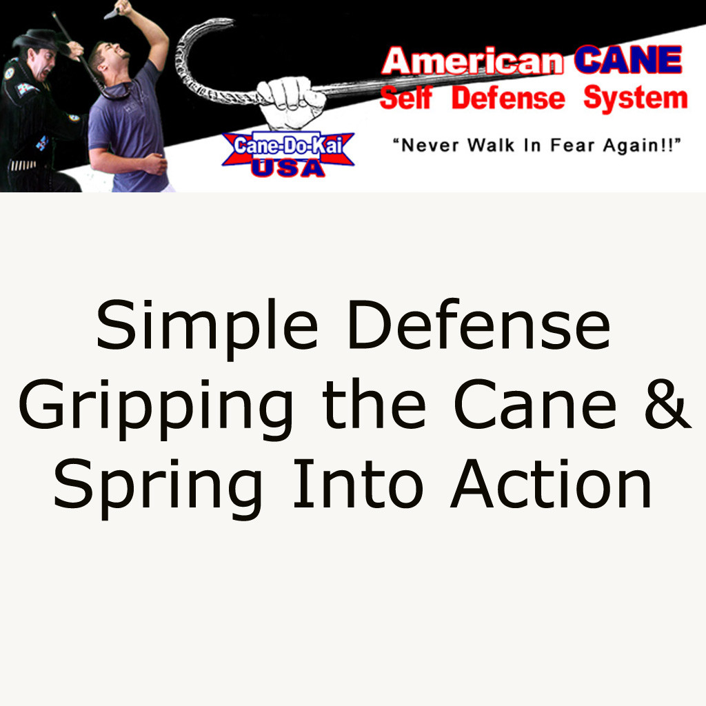 Gripping The Cane Spring Into Action Fast!