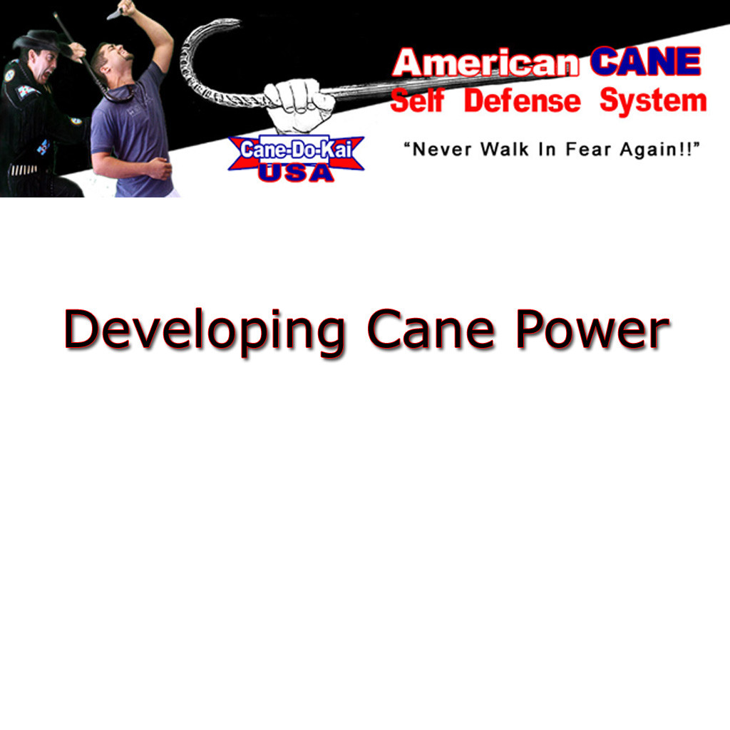 How to Develop Cane Power